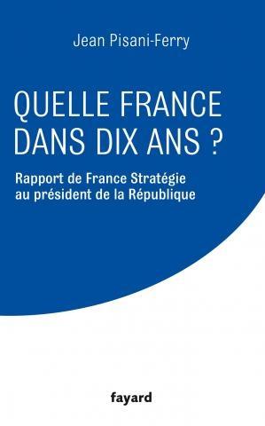 Quelle France dans dix ans ? (éd. Fayard, 2014)